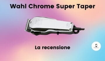 Wahl Chrome Super Taper: la recensione